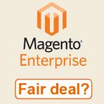 Magento Enterprise - Fair deal?