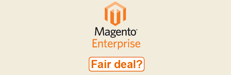 Magento Enterprise - Fair deal?