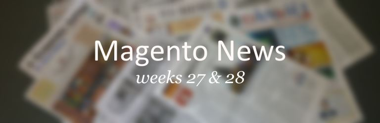 magento news weeks 27 and 28 - 2014