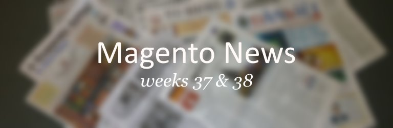 magento news weeks 37 and 38- 2014