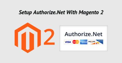 How to Setup Authorize.Net With Magento 2