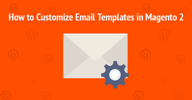 How-to-Customize-email-templates-in-Magento-2-Banner.jpg
