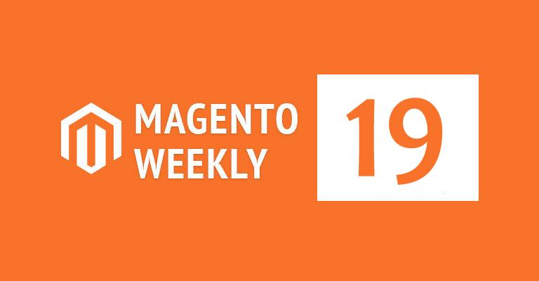 Magento news weekly 19