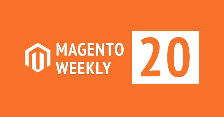 Magento news weekly 20