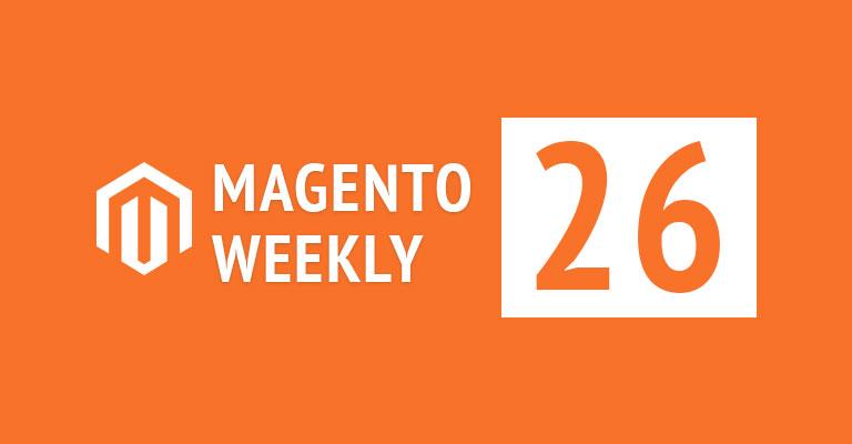 Magento News weekly 26