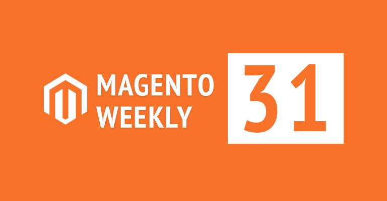 Magento News Weekly 31