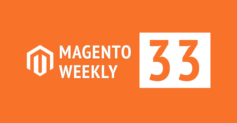 Magento news weekly roundup