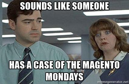Magento Monday