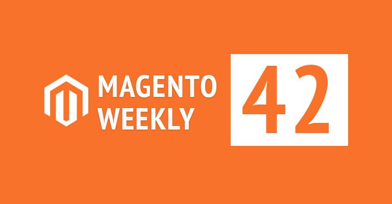 Magento News Weekly #042
