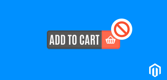 How to Disable Add to Cart Button in Magento 2