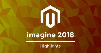 magento imagine 2018 highlights