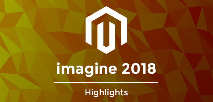 magento imagine 2018 highlights